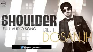 Shoulder (Full Audio Song)   Diljit Dosanjh   Punjabi Song Collection   Speed Records