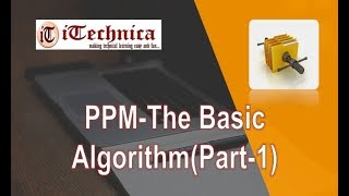 28. PPM- The Basic Algorithm with example/ Part-1
