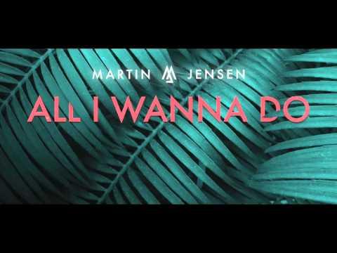 Martin Jensen - All I Wanna Do