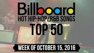 Top 50 - Billboard Hip-Hop/R&B Songs | Week of October 15, 2016