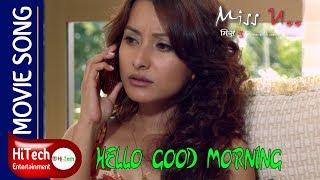 Miss U... Nepali Movie- Song Hello Good Morning