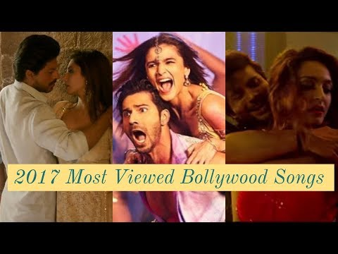 2017 Most Viewed Bollywood/Hindi Songs on Youtube