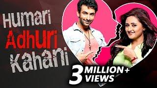 Nandish Sandhu & Rashmi Desai | HUMARI ADHURI KAHANI | Break Up Story