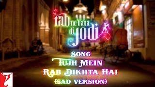 Tujh Mein Rab Dikhta Hai (Female Version) - Full Song Audio | Rab Ne Bana Di Jodi