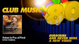 Ishtar Alabina - Salam la Paz al Final