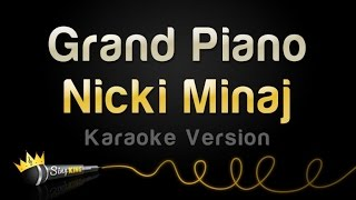 Nicki Minaj - Grand Piano (Karaoke Version)