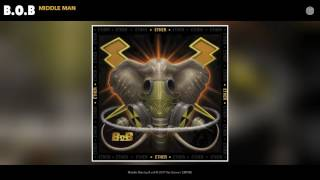 B.o.B - Middle Man (Audio)