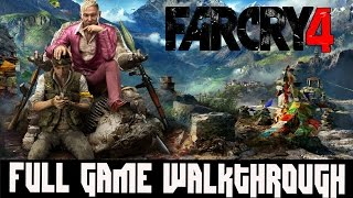 Far Cry 4 Full Game Walkthrough Complete Game Walkthrough HD