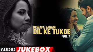 Bewafa Sanam - Dil Ke Tukde Vol.7 (Full Songs) - Jukebox