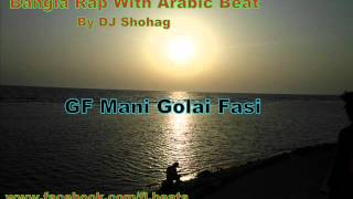 GF Mani golai fasi.bangla rap with arabic beat by dj shohag