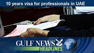 10 year visa for professionals in UAE - GN Headlines