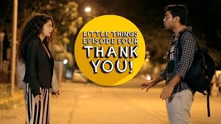 Thank You! | Dice Media | Little Things | S01E04