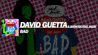 David Guetta & Showtek - Bad Feat. Vassy (Extended Mix)