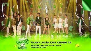 Thanh Xuân Của Chúng Ta - Bảo Anh, Bùi Anh Tuấn, Karik, Monstar, Lime   Gala Nhạc Việt 10 (Official)