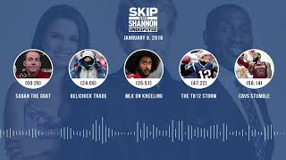 UNDISPUTED Audio Podcast (1.9.18) with Skip Bayless, Shannon Sharpe, Joy Taylor | UNDISPUTED