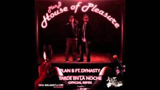 Plan B Ft Dynasty -- Tarde En La Noche (Remix)