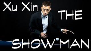 Xu Xin - THE SHOW MAN