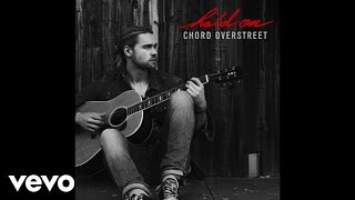 Chord Overstreet - Hold On (Audio)