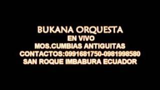 BUKANA ORQUESTA 2016 MOS.CUMBIAS