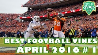 Awesome Football Vines April 2016 - American Football Vines Compilation