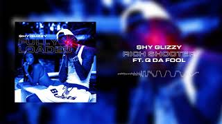 Shy Glizzy - Rich Shooters (ft. Q Da Fool) [Official Audio]