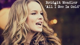 Bridgit Mendler - All I See Is Gold (Lyric Video)