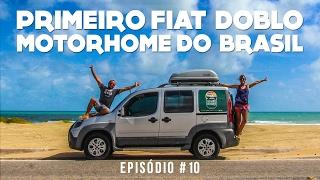 PRIMEIRO FIAT DOBLO MOTORHOME DO BRASIL | #10 | VIAGEM DE CARRO | DO NORTE AO NORTE