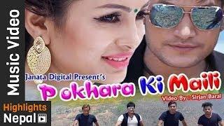 Pokhara Ki Maili Ft. Sushant, Anu | New Nepali Modern Pop Song 2017/2074 | Mukesh Rasaili