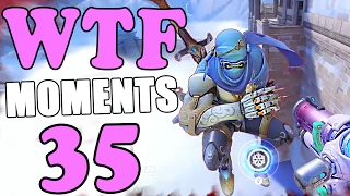 Overwatch WTF Moments Ep.35