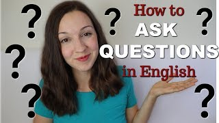 How to Ask Questions in English: Top 4 Question Types