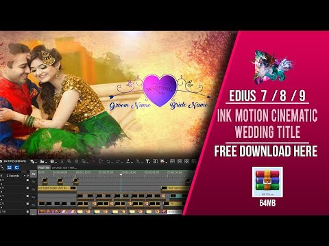 Xxx Mp4 EDIUS 7 8 9 WEDDING CINEMATIC TITLE INK MOTION LATEST PROJECT FREE DOWNLOAD 3gp Sex