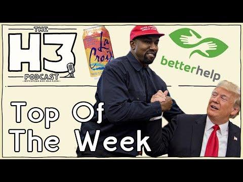 H3 Podcast #88 - Is La Croix Poison? BetterHelp & Kanye Meets Trump