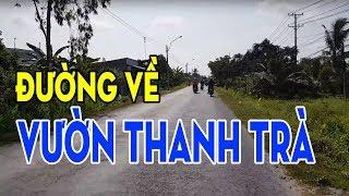Chỉ mất 10 phút đến vườn Thanh Trà, Thị xã Bình Minh, Tỉnh Vĩnh Long (từ Cầu Cần Thơ đi về Trà Ôn)