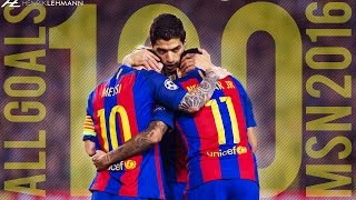 Messi, Suárez & Neymar ● MSN All 120 Goals 2016 ● 1080p HD