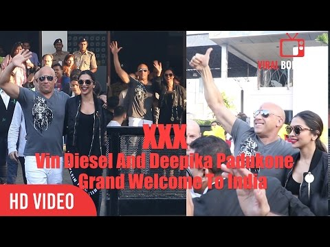XXX Vin Diesel And Deepika Padukone Grand Welcome At Mumbai International Airport   XXX Promotions