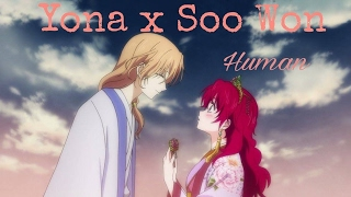 AMV : Yona x Soo Won - Human