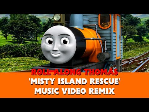 Roll Along Thomas Thomas & Friends Misty Island Rescue Music Video Remix