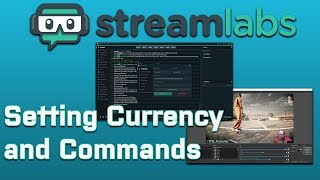 Streamlabs Chatbot:  Setting Currency and Commands