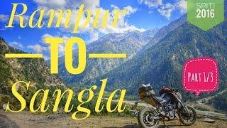 Ktm Duke 200   SPITI 2016   RAMPUR TO SANGLA via KINNAUR VALLEY   Part 3