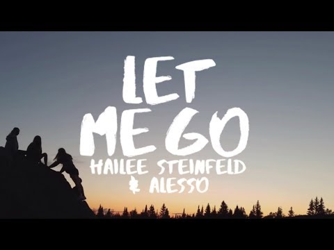 Hailee Steinfeld & Alesso  - Let Me Go (Lyrics  Lyric Video) ft Florida Georgia Line & watt