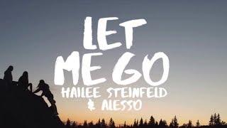 Hailee Steinfeld & Alesso  - Let Me Go (Lyrics) ft Florida Georgia Line & watt