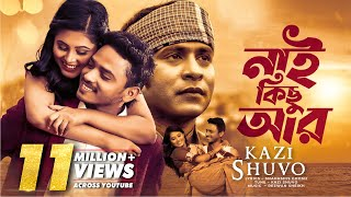 Nai Kichu Ar By Kazi Shuvo | HD Music Video | Laser Vision
