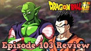 Dragon Ball Super Episode 103 Review: Gohan, Be Ruthless! The Showdown with Universe 10!!