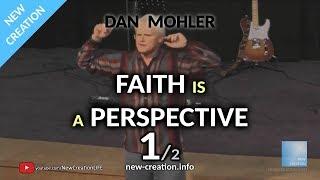 Dan Mohler - HC - Faith is a perspective - 1 - January 2016