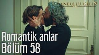 İstanbullu Gelin 58. Bölüm - Romantik Anlar