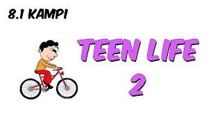 Teen Life 2 | 8.1 Kampı