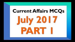 July 2017 GK - Latest GK and Current Affairs  MCQs Part 1