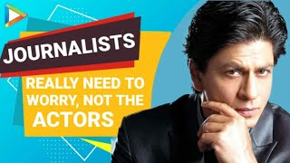 Shah Rukh Khan's HONEST OPINIONS On Journalists Is A Must Watch!
