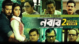 Nabab (নবাব) | Official Trailer | Shakib Khan | Subhashree | Latest Bengali Movie 2017