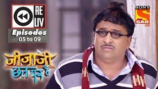 Weekly Reliv - Jijaji Chhat Per Hai - 15th January  to 19th January 2018 - Episode 05 to 09